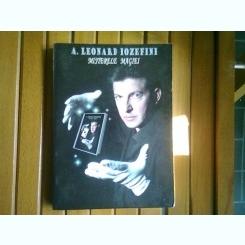 MISTERELE MAGIEI - A. LEONARD IOZEFINI  (DEDICATIE)