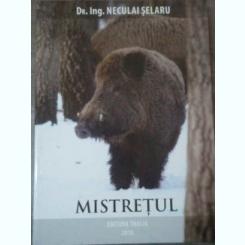 Mistretul (vanat, Vanatoare) - Neculai Selaru