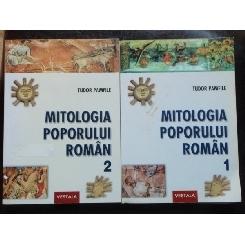 MITOLOGIA POPORULUI ROMAN - TUDOR PAMFILE 2 VOLUME