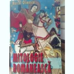 Mitologie Romaneasca , Marcel Olinescu