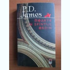MOARTE IN SFANTUL ORDIN - P.D. JAMES
