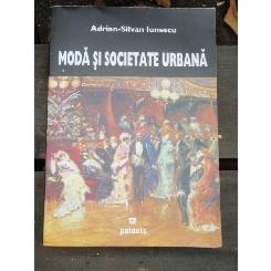 MODA SI SOCIETATE URBANA - ADRIAN SILVAN IONESCU