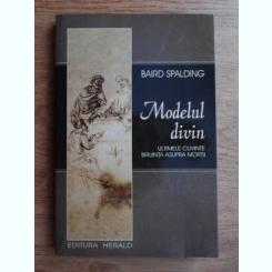 MODELUL DIVIN - BAIRD SPALDING