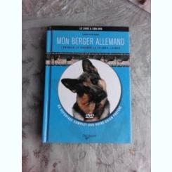 MON BERGER ALLEMAND - GIORGIO TEICH ALASIA  (CU CD, TEXT IN LIMBA FRANCEZA)