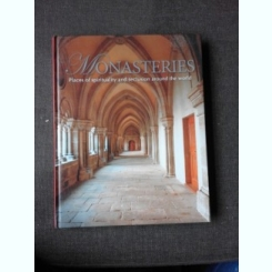MONASTERIES, PLACES OF SPIRITUALITY AND SECLUSION AROUND THE WORLD - MARKUS HATTSTEIN  (TEXT IN LIMBA ENGLEZA)
