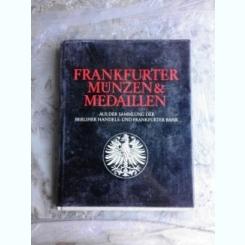 Monede și medalii din Frankfurt. Din colecția Hardcover Berliner Handels- und Frankfurter (text in limba germană)