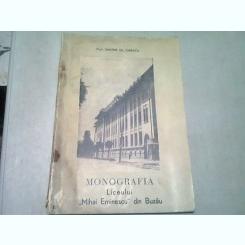 MONOGRAFIA LICEULUI MIHAI EMINESCU DIN BUZAU - DIMITRIE GH. IONESCU  (50 ANI DE ACTIVITATE4 1919-1969