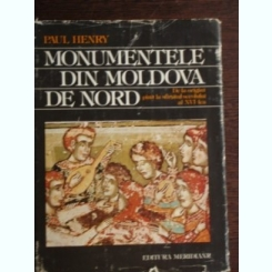 MONUMENTELE DIN MOLDOVA DE NORD - PAUL HENRY
