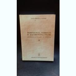 MORFOLOGIA VERBULUI IN DACO ROMANA VECHE - DANA MIHAELA ZAMFIR   VOL.2
