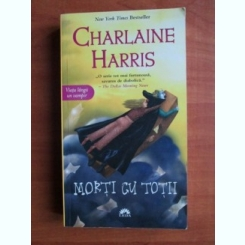 MORTI CU TOTII - CHARLAINE HARRIS