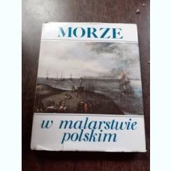 MORZE W MARASTWIE POSKIM - KRYSTYNA FABIJANSKA PRZYBYTKO  (ALBUM, MAREA IN PICTURA POLONEZA)