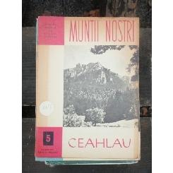 MUNTII NOSTRI-CEAHLAU - Nr.5