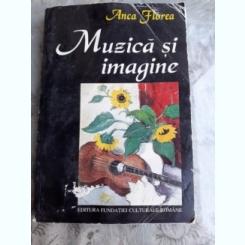 MUZICA SI IMAGINE, STUDII DE ICONOGRAFIE MUZICALA de ANCA FLOREA