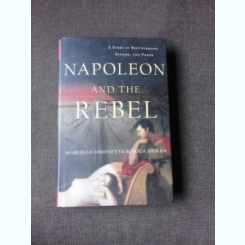 NAPOLEON AND THE REBEL - MARCELLO SIMONETTA  (CARTE IN LIMBA ENGLEZA)