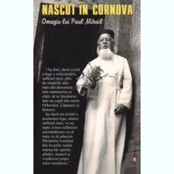 NASCUT IN CORNOVA. OMAGIU LUI PAUL MIHAIL