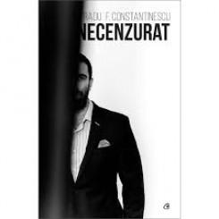 NECENZURAT - RADU F. CONSTANTINESCU