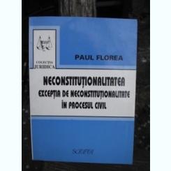 NECONSTITUTIONALITATEA - PAUL FLOREA