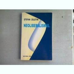 NEOLIBERALISMUL - STEFAN ZELETIN