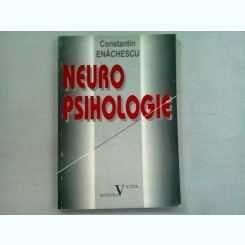 NEURO PSIHOLOGIE - CONSTANTIN ENACHESCU