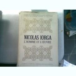 NICOLAS IORGA, L'HOMME ET L'OEUVRE. A L'OCCASION DU CENTIEME ANNIVERSAIRE DE SA NAISSANCE - D.M. PIPPIDI