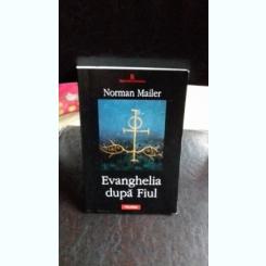 Norman Mailer - Evanghelia dupa Fiul