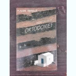 NOSTALGIA ORTODOXIEI - PLACIDE DESEILLE