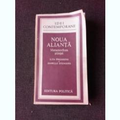 NOUA ALIANTA, METAMORFOZA STIINTEI - ILYA PRIGOGINE