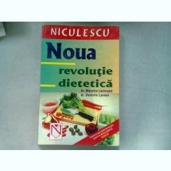 NOUA REVOLUTIE DIETETICA - MAURICE LAROCQUE