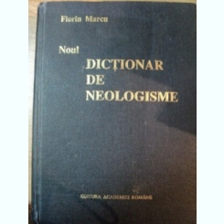 NOUL DICTIONAR DE NEOLOGISME - FLORIN MARCU