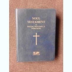 NOUL TESTAMENT CU PSALMI, PROVERBE SI INDRUMARI, 2007