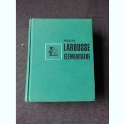 NOUVEAU LAROUSSE ELEMENTAIRE  (CARTE IN LIMBA FRANCEZA)