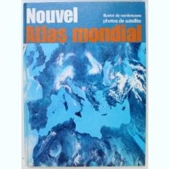 NOUVEL ATLAS MONDIAL - ILLUSTRE DE NOMBREUSES PHOTOS DE SATELLITE