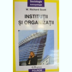 INSTITUTII SI ORGANIZATII -W.RICHRD SCOTT