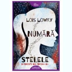 NUMARA STELELE - LOIS LOWRY  (O POVESTE DIN COPENHAGA)
