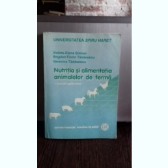 NUTRITIA SI ALIMENTATIA ANIMALELOR DE FERMA - VIOLETA ELENA SIMION