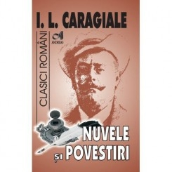 NUVELE SI POVESTIRI - I.L. CARAGIALE