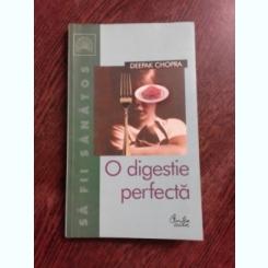O DIGESTIE PERFECTA - DEEPAK CHOPRA