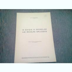 O EDITIE A OPERELOR LUI NICOLAE BALCESCU - P.P. PANAITESCU