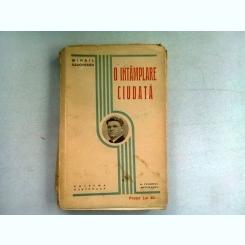 O INTAMPLARE CIUDATA - MIHAIL SADOVEANU