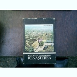 O pagina din istoria arhitecturii romane Renasterea - Gheorghe Sebestyen