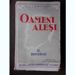 OAMENI ALESI, ROMANII - I. SIMIONESCU VOL.2