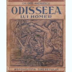 ODISEEA LUI HOMER - GH.DEM. ANDREESCU   (REPOVESTITA TINERETULUI)