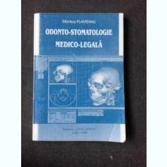 ODONTO-STOMATOLOGIE MEDICO-LEGALA - MONICA PLAHTEANU