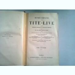 OEUVRES COMPLETES DE TITE-LIVE VOLUMUL 3 SI 4, COLIGATE (OPERE COMPLETE)