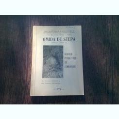 OMIDA DE STEPA. BIOLOGIE POSIBILITATI DE COMBATERE - VICTOR CIOCHIA