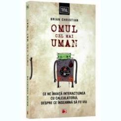 OMUL CEL MAI UMAN - BRIAN CHRISTIAN