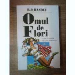 OMUL DE FLORI DE B.P. HASDEU . BASME SI LEGENDE POPULARE ROMANESTI , 1997