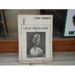 Omul delincvent volumul I , Cesare Lombroso , 1992