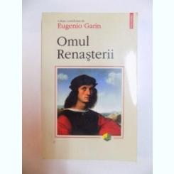 OMUL RENASTERII DE EUGENIO GARIN ,