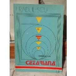 OPERATIA CEZARIANA , I RADULESCU